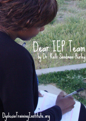 Dear IEP Team by Dr. Kelli Sandman-Hurley from the Dyslexia Training Institute