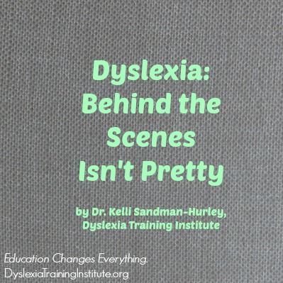 Dyslexia - Behind the Scenes Isn't Pretty