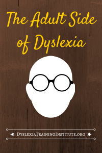 The Adult Side of Dyslexia