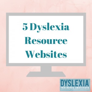 5 Dyslexia Resource Websites