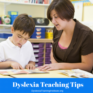 Dyslexia Teaching Tips - Dyslexia Training Institute