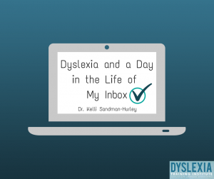 Dyslexia and a Day in the Life of My Inbox