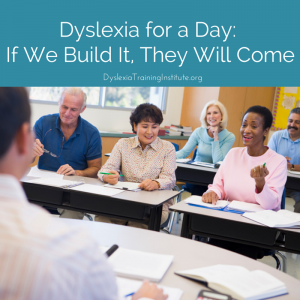 Dyslexia for a Day - If We Build It, They