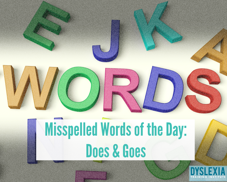 Misspelled Word of the Day - Does and Goes