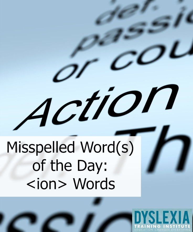 Misspelled Word(s) of the Day  - Day 2  - ion Words