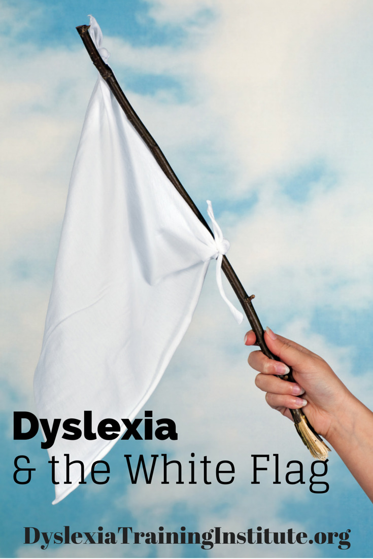 Dyslexia and the White Flag by Dr. Kelli Sandman-Hurley  DyslexiaTrainingInstitute.org