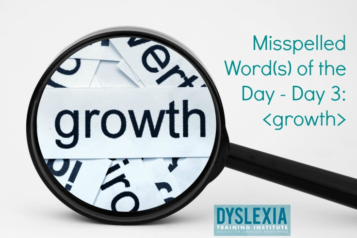 Misspelled Word of the Day - Day 3: growth