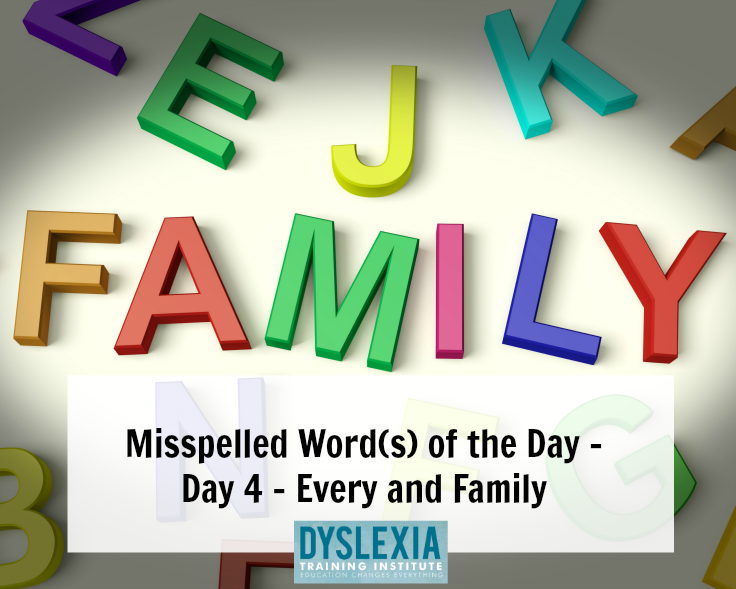 Misspelled Word(s) of the Day - Day 4 - Every and Family