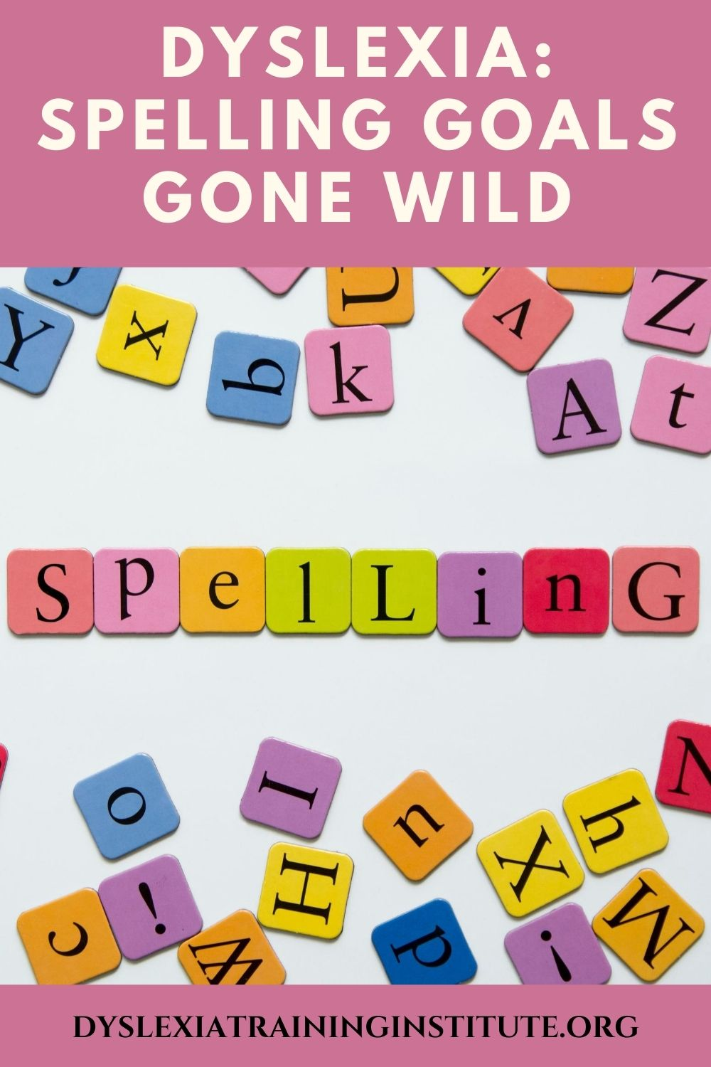Dyslexia and spelling goals: Are your IEP spelling goals all they should be?
